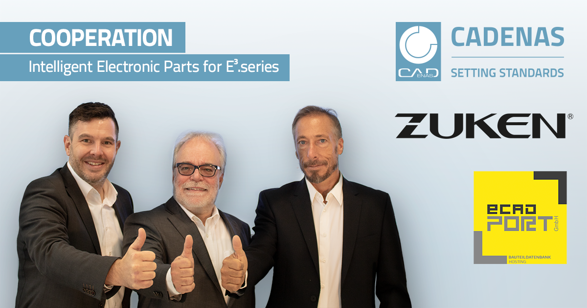 CADENAS Kooperation mit Zuken und eCAD-PORT